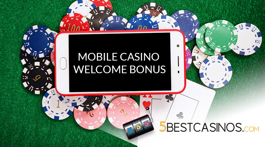 Mobile Casino Welcome Bonus - 5 Best Casinos
